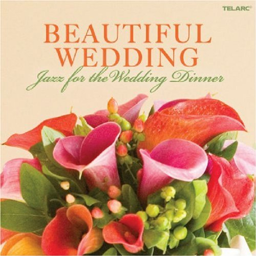 Image 0 of Beautiful Wedding: Jazz For The Wedding Dinner On Audio CD Album 2008
