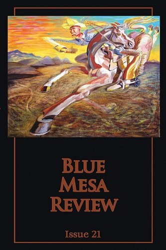 Blue Mesa Review #20 And 21 Paperback by Editor-Skye Pratt Book