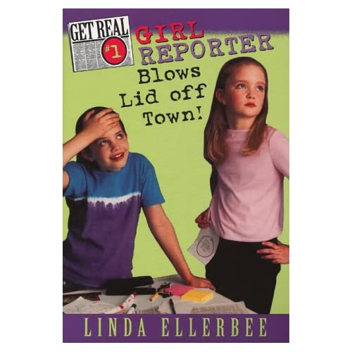 Girl Reporter Blows Lid Off Town! Get Real No 1 By Ellerbee Linda Book
