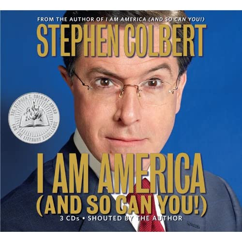 I AM America And So Can You! By Colbert Stephen Author Reader Dinello