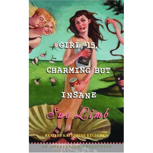 Image 0 of Girl 15 Charming But Insane By Sue Limb And Katherine Kellgren Reader On Audio C