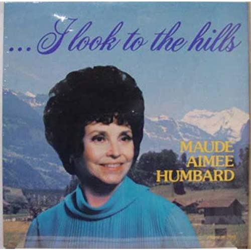 Maude Aimee Humbard I Look To The Hills Lp Sealed Hfg 1005 Vinyl Record By Maude