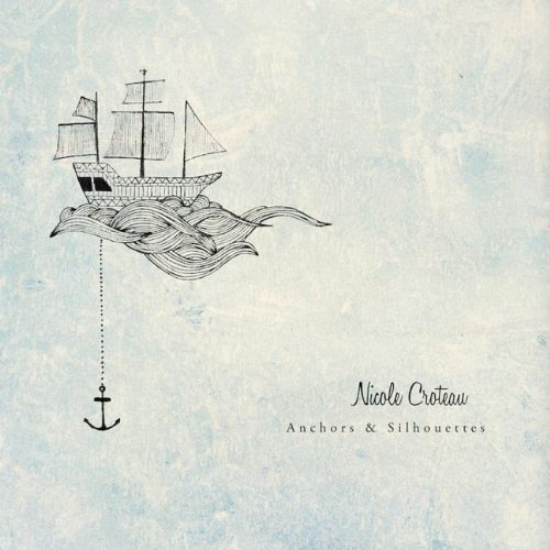 Image 0 of Anchors & Silhouettes Album by Nicole Croteau On Audio CD