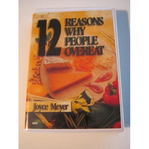 12 Reasons Why People Overeat 1 Tape In Case By Joyce Meyer On Audio Cassette