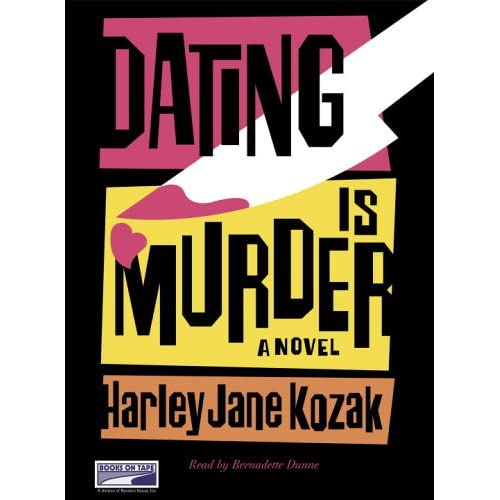 Image 0 of Dating Is Murder: A Novel {Unabridged Audio} By Harley Jane Kozak On Audio Casse