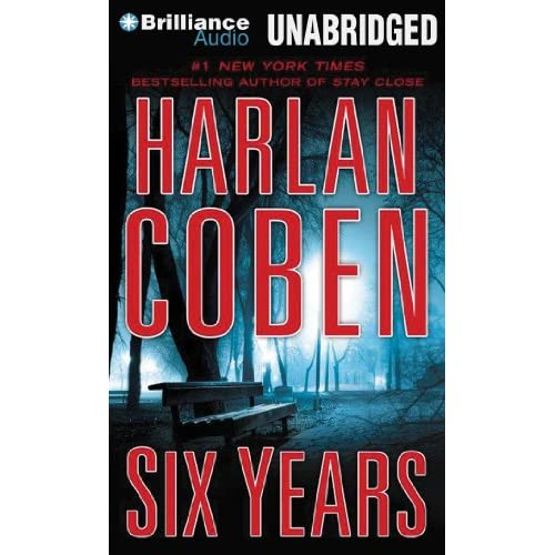 Six Years By Coben Harlan Brick Scott Reader On Audiobook CD By Harlan