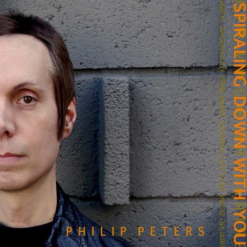 Image 0 of Spiraling Down With You Peters Philip Album 2011 by Peters Philip On
