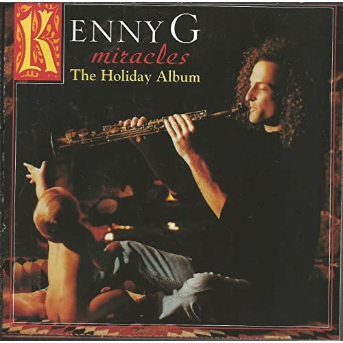 Miracles: The Holiday Album By Kenny G On Audio CD