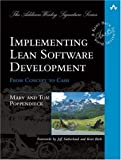 Implementing Lean Software Development: From Concept to Cash, by Mary and Tom Poppendieck