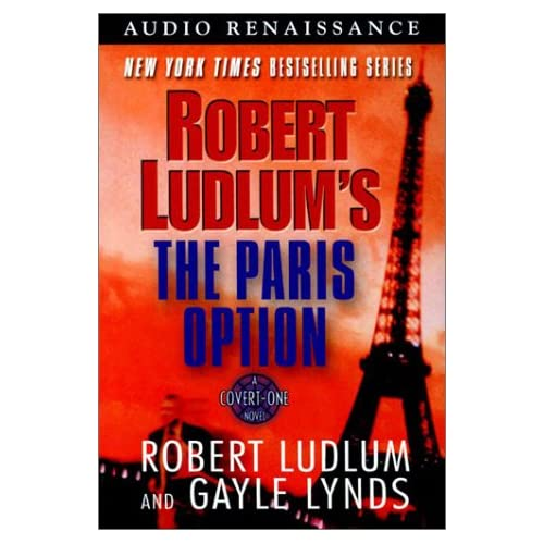 Image 0 of Robert Ludlum's The Paris Option: A Covert-One Novel By Ludlum Robert Lynds Gayl
