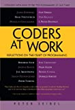 Coders at Work: Reflections on the Craft of Programming, by Peter Seibel