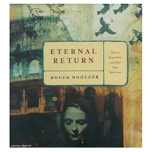 Image 0 of Eternal Return: How To Remember And Heal Your Past Lives By Roger Woolger On Aud