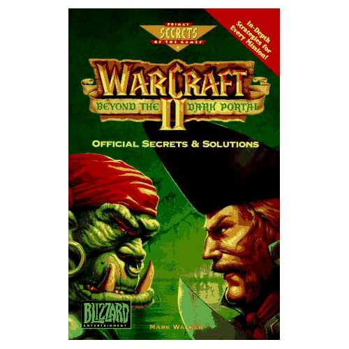 Warcraft II: Beyond The Dark Portal: Official Secrets And Solutions Secrets Of T