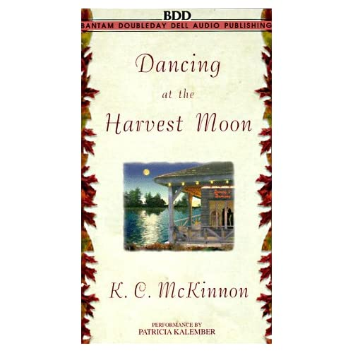 Image 0 of Dancing At The Harvest Moon By Kc Mckinnon And Patricia Kalember Reader On Audio