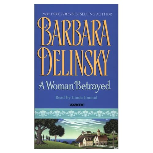 A Woman Betrayed By Delinsky Barbara Emond Linda Reader On Audio