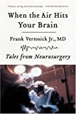 When the Air Hits Your Brain, by Frank Vertosick Jr., MD