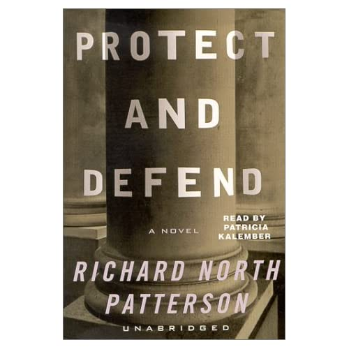Image 0 of Protect And Defend: A Novel By Richard North Patterson Patricia Kalember On Audi