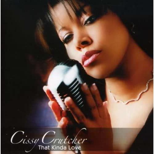 Image 0 of That Kinda Love By Cissy Crutcher On Audio CD Album 2006