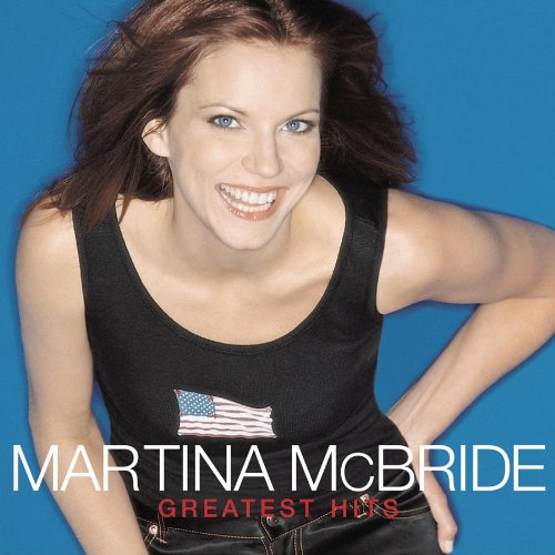 Image 0 of Martina Mcbride Greatest Hits By Mcbride Martina Mcbride Martina Performer Album