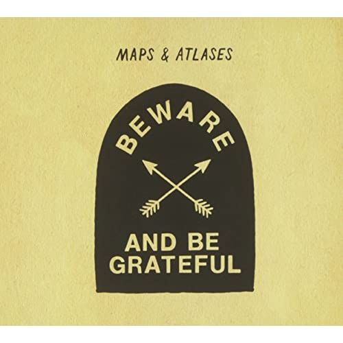 Image 0 of Beware & Be Grateful By Maps & Atlases On Audio CD Album 2012