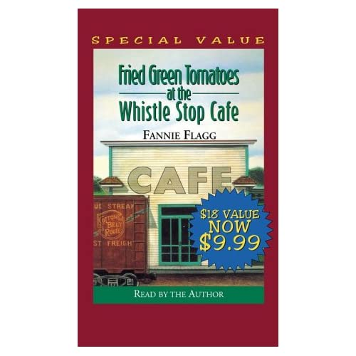 Image 0 of Fried Green Tomatoes At The Whistle Stop Cafe By Fannie Flagg And Fannie Flagg R