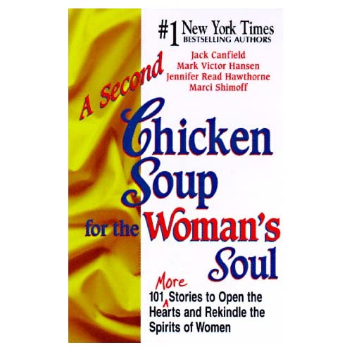 Image 0 of A Second Chicken Soup For The Woman's Soul: More Stories To Open The Hearts And