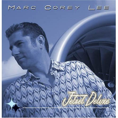 Jetset Deluxe By Marc Corey Lee Marc Corey Lee Performer On Audio CD