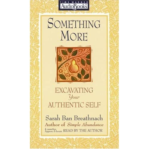 Image 0 of Something More: Excavating Your Authentic Self By Breathnach Sarah Ban