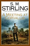 A Meeting At Corvallis, by S. M. Stirling