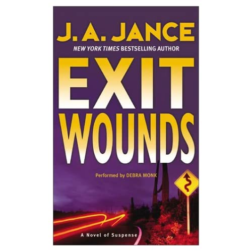 Image 0 of Exit Wounds Joanna Brady Mysteries Book 11 By Jance J A Monk Debra Reader On Aud