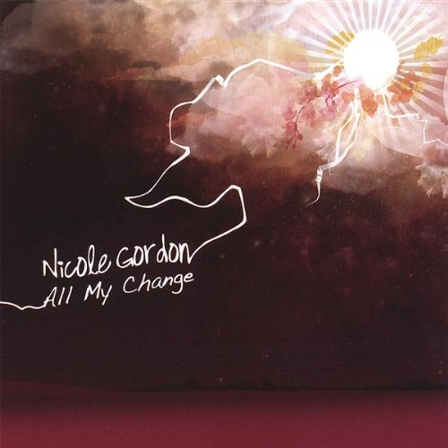 Image 0 of All My Change By Gordon Nicole On Audio CD Album 2007