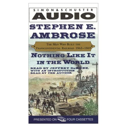 Image 0 of Nothing Like It In The World: The Men Who BUILT The Transcontinental Railroad 18