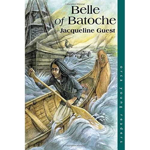 Belle Of Batoche Orca Young Readers By Guest Jacqueline Book Paperback