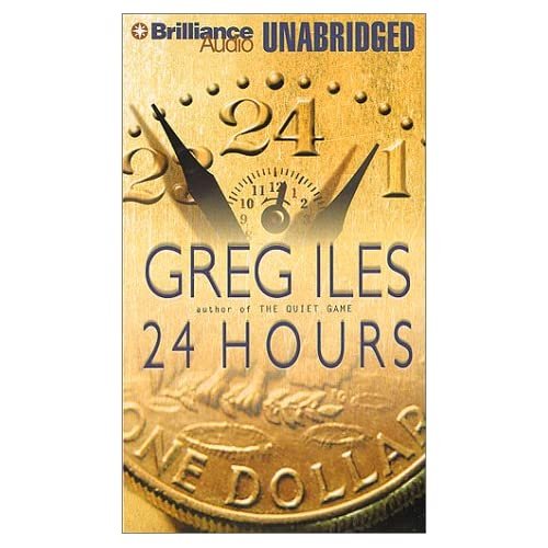 24 Hours By Iles Greg Hill Dick Narrator On Audio Cassette