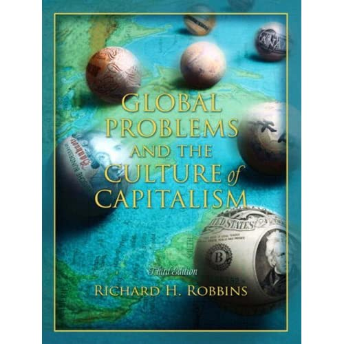 Global Problems And The Culture Of Capitalism 3rd Edition By Richard H