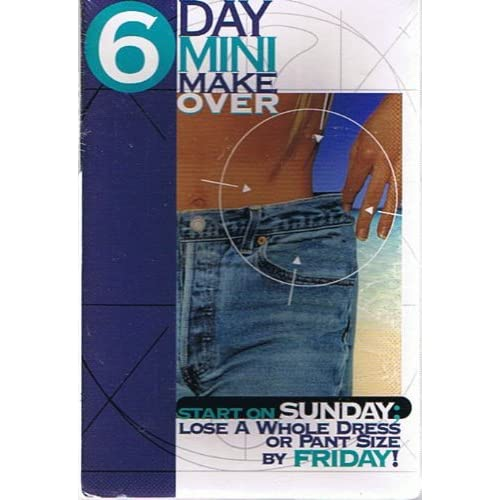 6 Day Mini Makeover Start On Sunday Lose A Whole Dress Or Pant Size By Friday! O