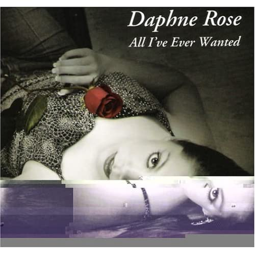 Image 0 of All I've Ever Wanted By Daphne Daphne Rose On Audio CD Album 2005