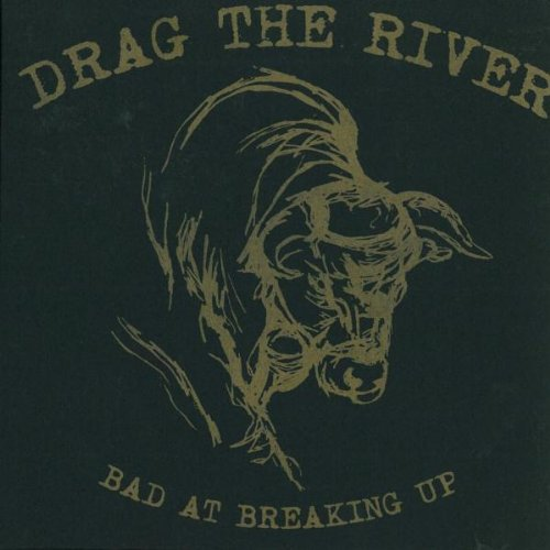 Image 0 of Bad At Breaking Up By Drag The River On Audio CD Album 2009