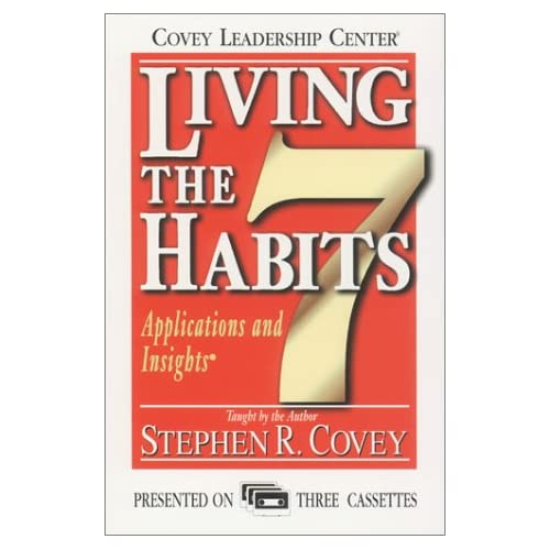 Image 0 of Living The 7 Habits: Applications And Insights By Stephen R Covey On Audio Casse