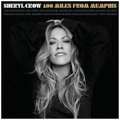100 Miles From Memphis By Sheryl Crow On Audio CD Album 2010