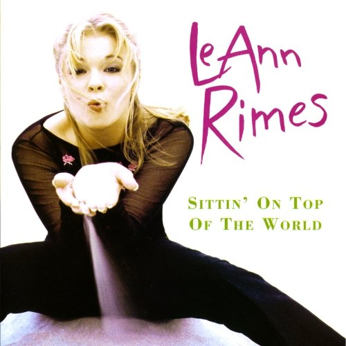 Image 0 of Sittin' On Top Of The World By Leann Rimes On Audio CD Album 2011