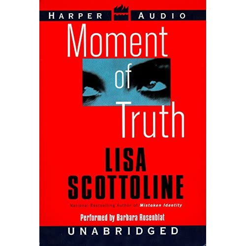 Image 0 of Moment Of Truth By Scottoline Lisa Rosenblat Barbara Reader On Audio Cassette