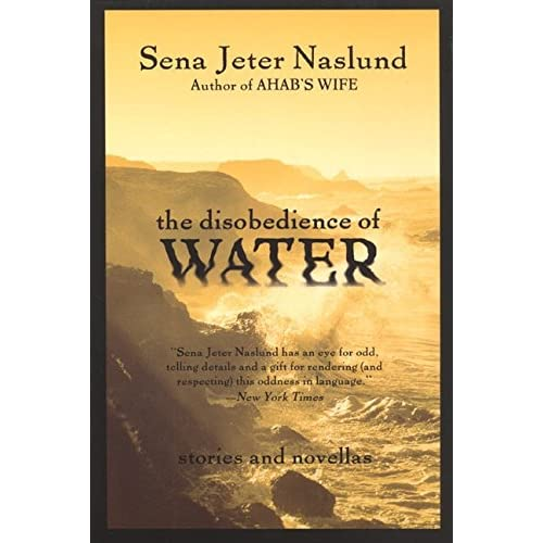 Image 0 of The Disobedience Of Water: Stories And Novellas By Naslund Sena Jeter