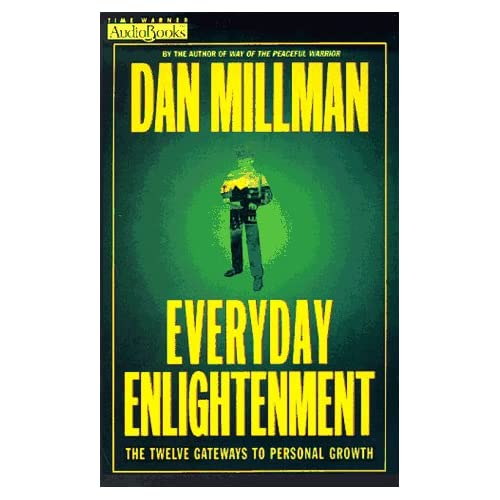 Image 0 of Everyday Enlightenment: The Twelve Gateways To Personal Growth By Dan Millman An