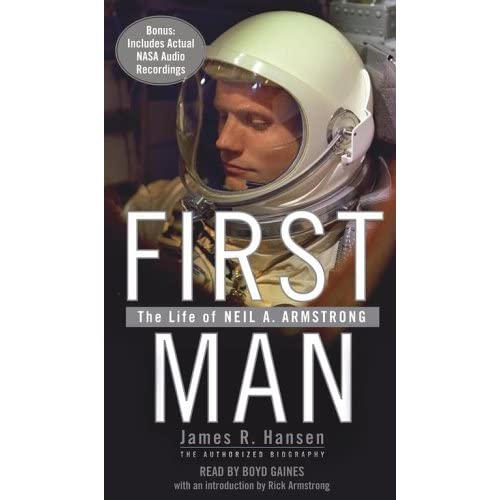 Image 0 of First Man: The Life Of Neil A Armstrong By Hansen James R Gaines Boyd Reader On