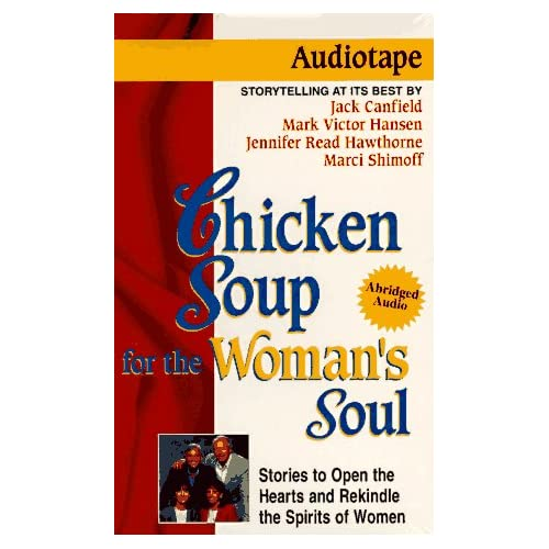 Image 0 of Chicken Soup For The Woman's Soul: Stories To Open The Hearts And Rekindle The S