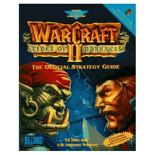 Warcraft II: Tides Of Darkness: The Official Strategy Guide Secrets Of The Games