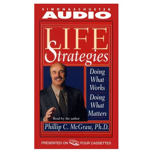 Image 0 of Life Strategies: Doing What Works Doing What Matters By Phillip C Mcgraw On Audi