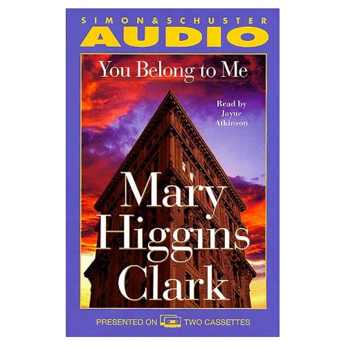 You Belong To Me By Mary Higgins Clark Jayne Atkinson Reader On Audio