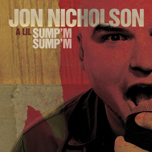 Image 0 of A Lil Sump'm Sump'm US Release By Jon Nicholson On Audio CD Album 2005